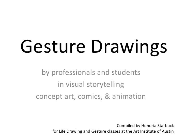 Gesture Drawings<br />by professionals and students<br />in visual storytelling <br />concept art, comics, & animation<br ...