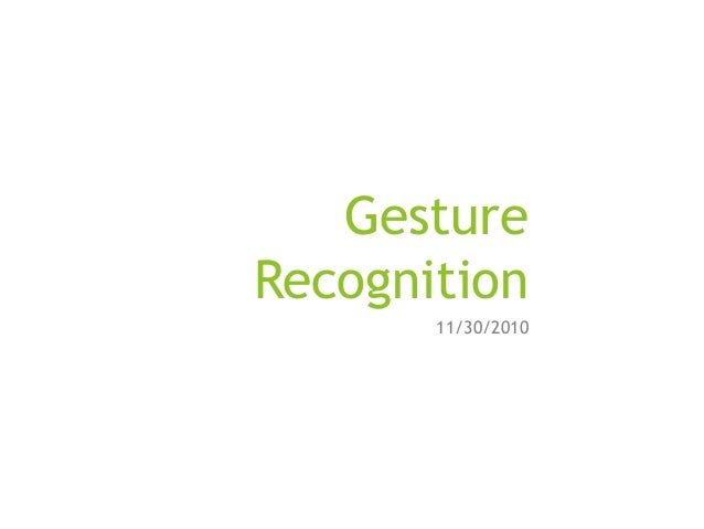 Gesture Recognition 11/30/2010
