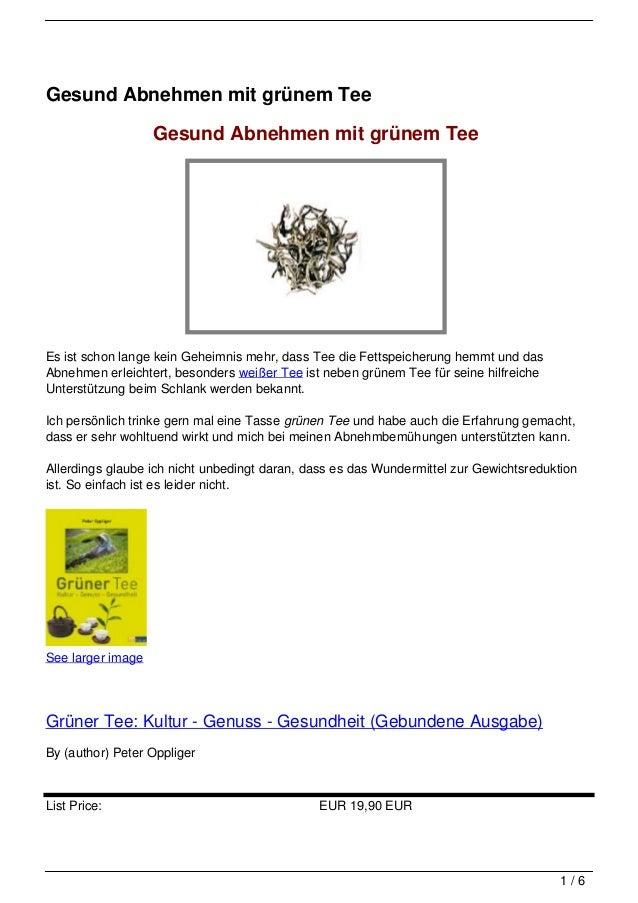 Gesund Abnehmen mit grünem Tee                   Gesund Abnehmen mit grünem TeeEs ist schon lange kein Geheimnis mehr, das...