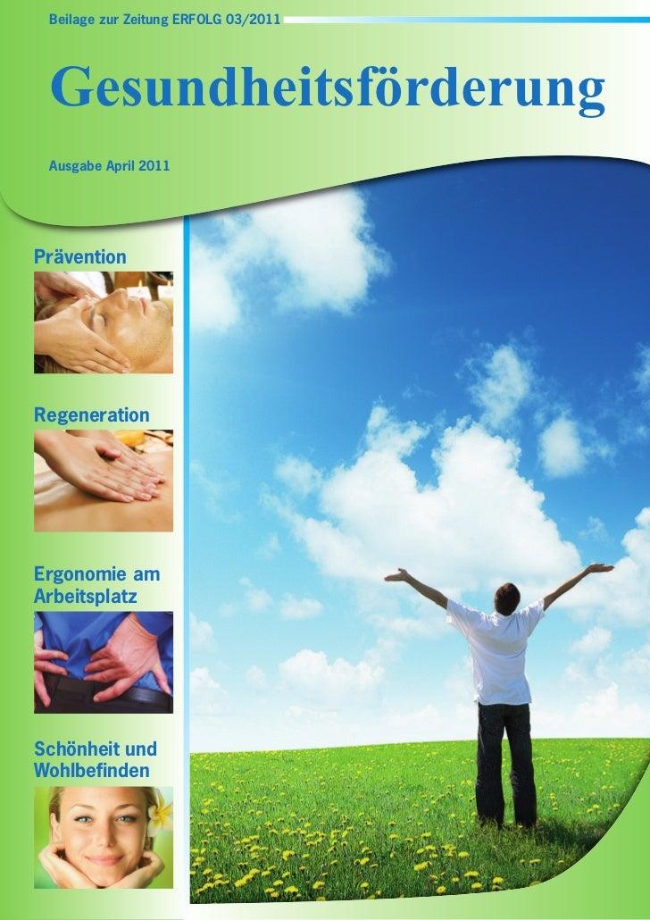 Beilage zur Zeitung ERFOLG 03/2011 Gesundheitsförderung Ausgabe April 2011PräventionRegenerationErgonomie amArbeitsplatzSc...