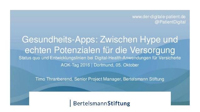 Gesundheits-Apps: Zwischen Hype und echten Potenzialen für die Versorgung Status quo und Entwicklungslinien bei Digital-He...