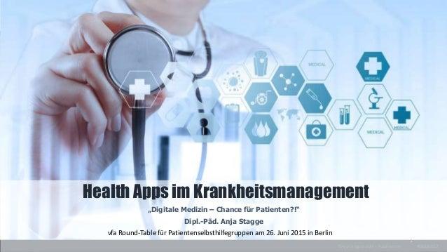 """1 Health Apps im Krankheitsmanagement """"Digitale Medizin – Chance für Patienten?!"""" Dipl.-Päd. Anja Stagge vfa Round-Table f..."""