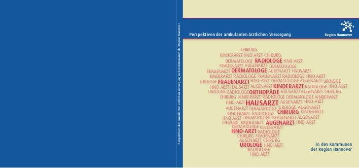 Perspektiven der ambulanten ärztlichen Versorgung in den Kommunen der Region Hannover                                     ...