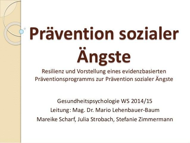 Prävention sozialer Ängste Resilienz und Vorstellung eines evidenzbasierten Präventionsprogramms zur Prävention sozialer Ä...