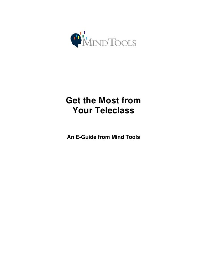 Get the Most from  Your Teleclass  An E-Guide from Mind Tools