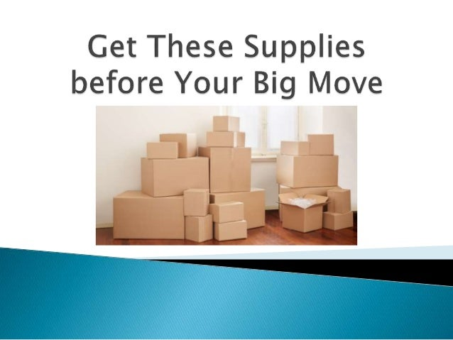 Get These Supplies Before Your Big Move