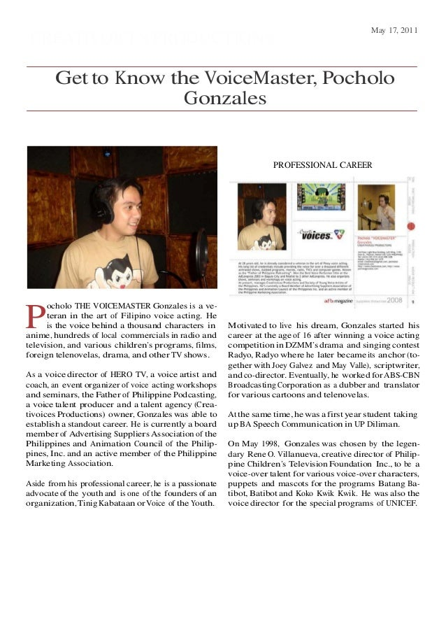 May 17, 2011 CREATIVOICES PRODUCTIONS        Get to Know the VoiceMaster, Pocholo                      Gonzales           ...