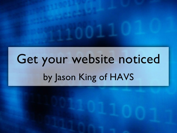 Get your website noticed by Jason King of HAVS
