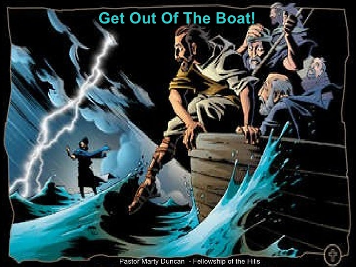 Get Out Of The Boat! Pastor Marty Duncan  - Fellowship of the Hills