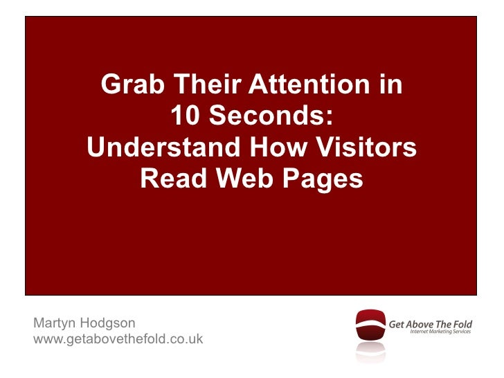 Get Above The Fold~Grab Their Attention In 10 Seconds   Understand How Visitors Read Web Pages