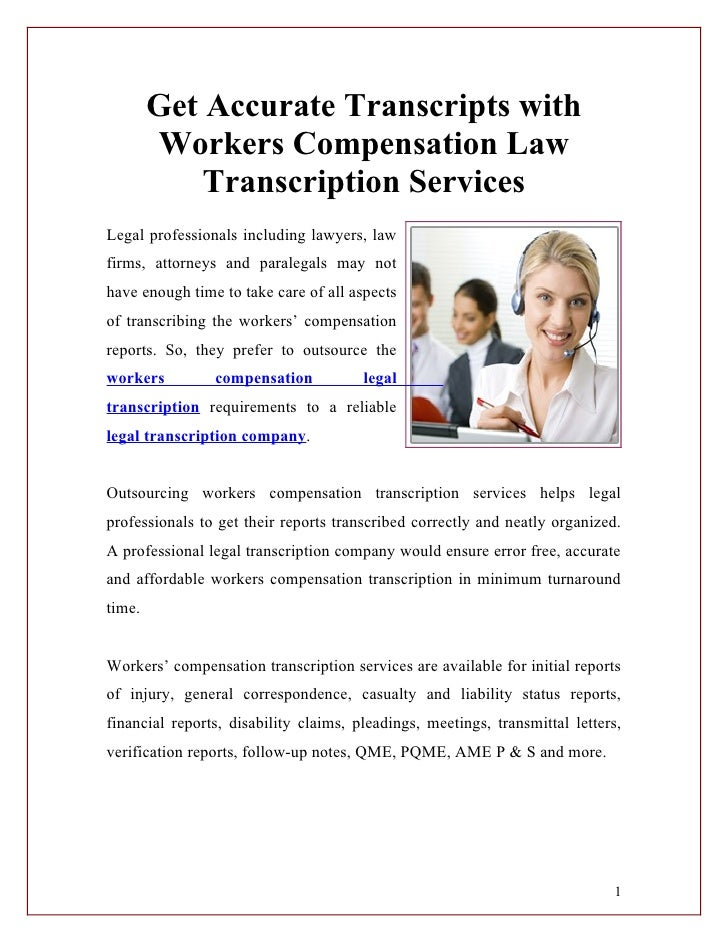 Get Accurate Transcripts with        Workers Compensation Law            Transcription ServicesLegal professionals includi...