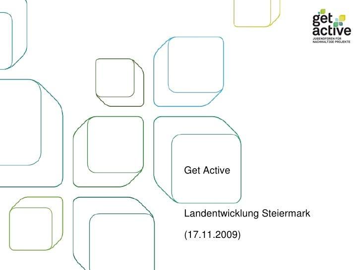 Get Active  Landentwicklung Steiermark (17.11.2009)