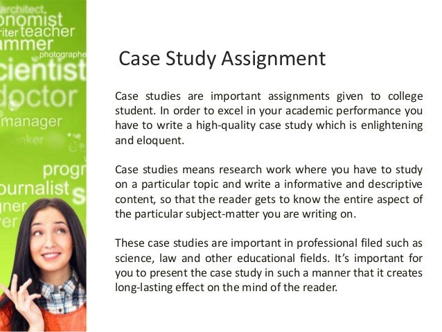 case assignment essay How to write a case study essay writing case study essay can be used in any academic regulation the purpose of a case study is to provide a more thorough anal.