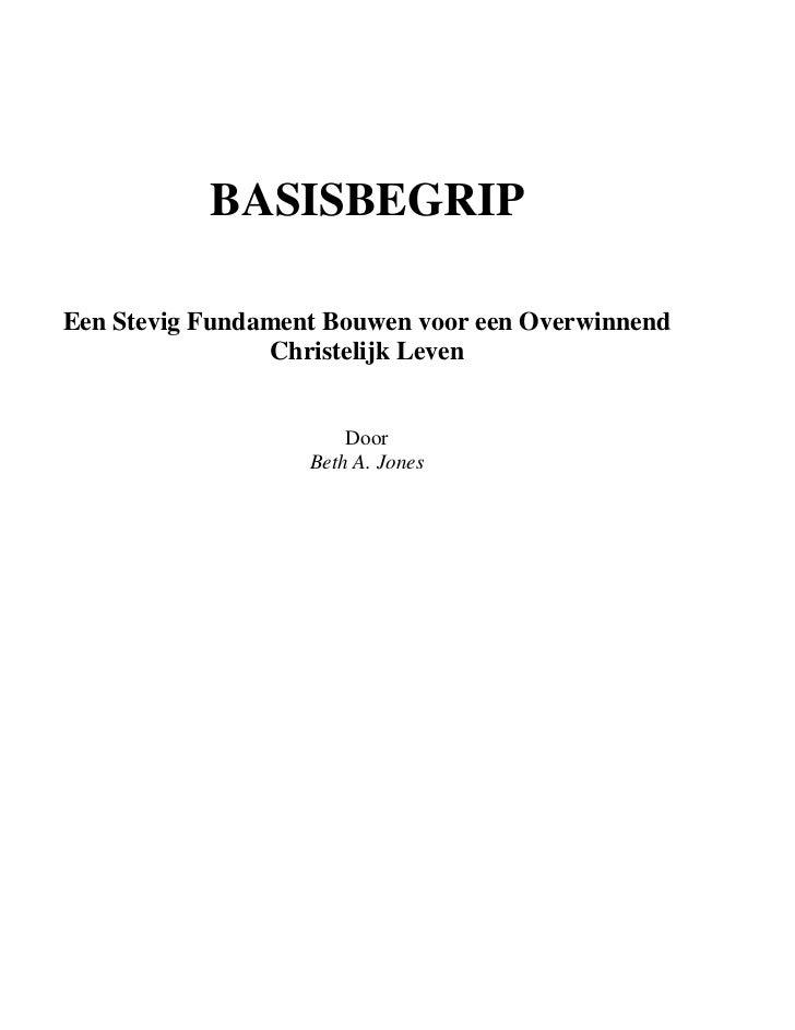 BASISBEGRIPEen Stevig Fundament Bouwen voor een Overwinnend                Christelijk Leven                       Door   ...