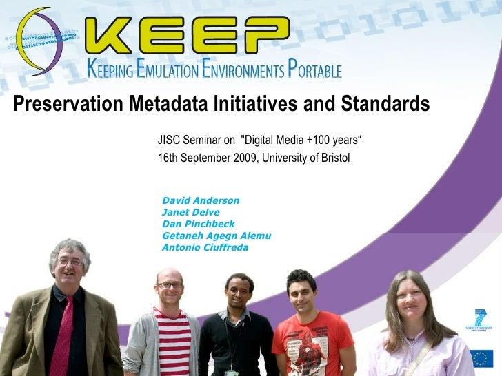 David Anderson Janet Delve Dan Pinchbeck Getaneh Agegn Alemu Antonio Ciuffreda Preservation Metadata Initiatives and Stand...