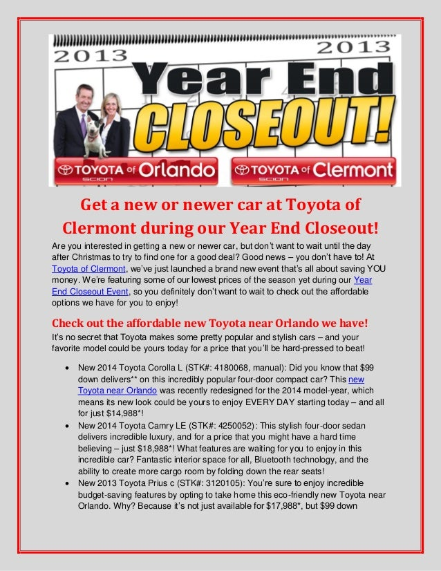 Get a new or newer car at Toyota of Clermont during our Year End Closeout! Are you interested in getting a new or newer ca...