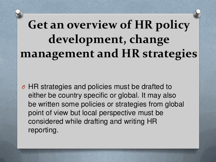 Get an overview of HR policy development, change management and HR strategies<br />HR strategies and policies must be draf...