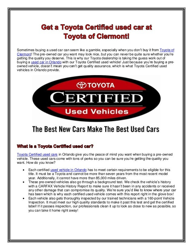 Get a Toyota Certified used car at Toyota of Clermont!