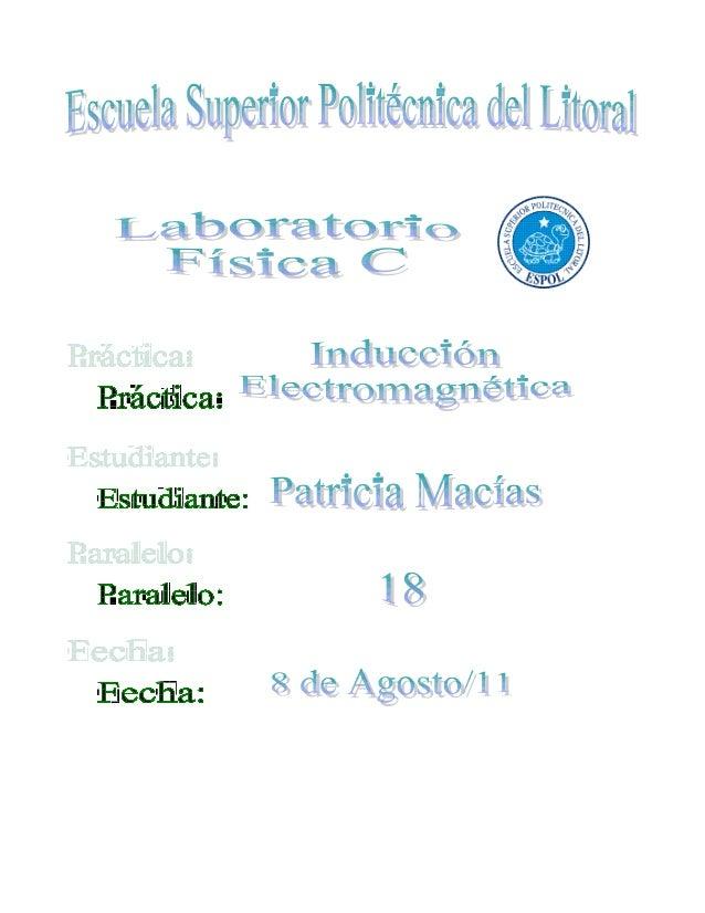 INDUCCION ELECTROMAGNÉTICARESUMEN  En esta práctica realizaremos algunas observaciones de cada uno de los experimentos par...