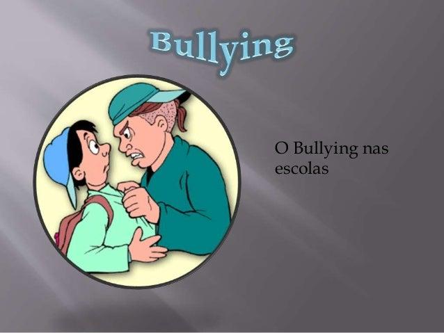 O Bullying nas escolas