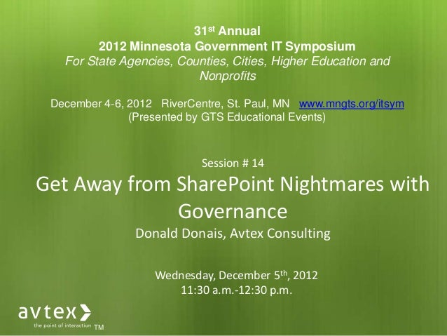 Session # 14 Get Away from SharePoint Nightmares with Governance Donald Donais, Avtex Consulting TM 31st Annual 2012 Minne...
