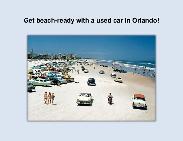Get beach ready with a used car in Orlando
