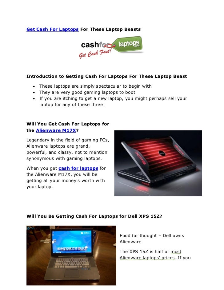 Get Cash For Laptops For These Laptop BeastsIntroduction to Getting Cash For Laptops For These Laptop Beast     These lap...