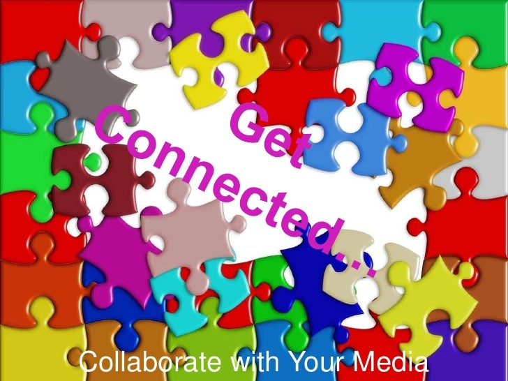 Get Connected...Collaborate with Your Media Specialist