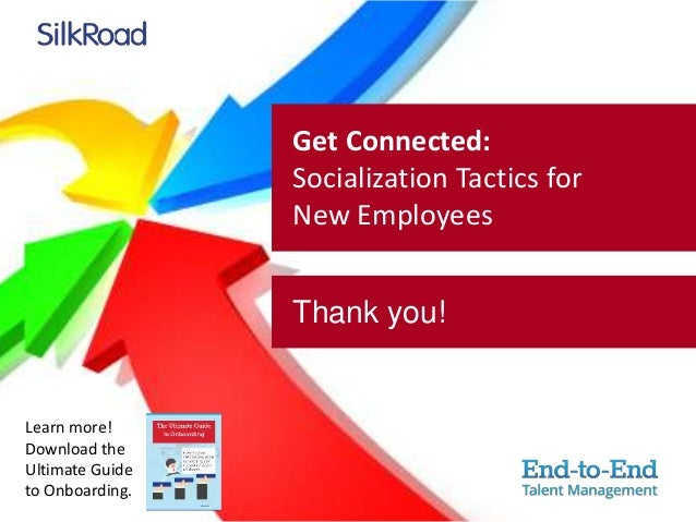 how employee socialization tactics aid adjustment You can reduce employee resistance to change by taking how to reduce employee resistance to change the employee input will most likely affect how to.
