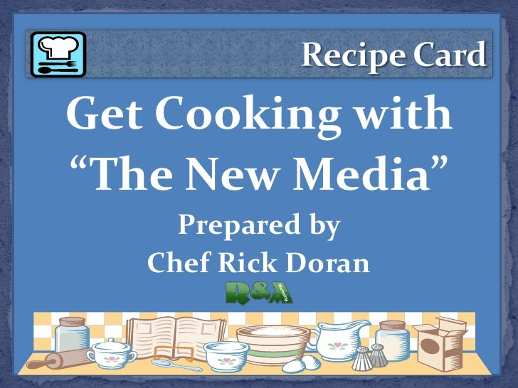 Get Cooking with the New Media