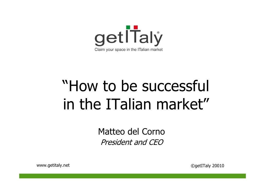 "GET Italy             ""How to be successful             in the ITalian market""                  Matteo Del Corno          ..."