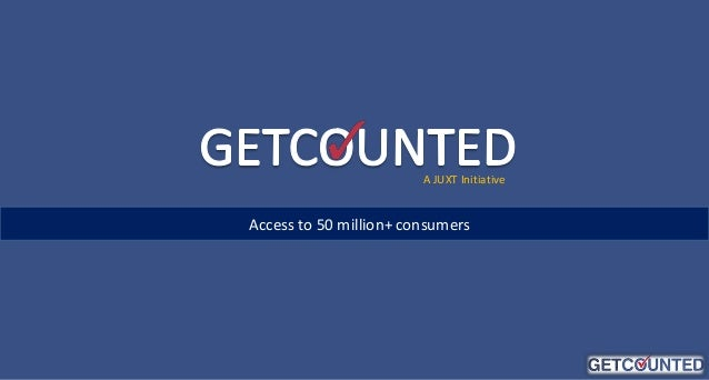 Getcounted - Access to 50 million+ Indian consumers