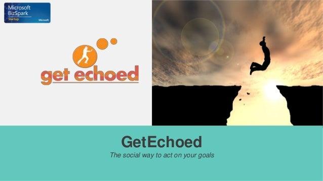 GetEchoed Pitch Deck