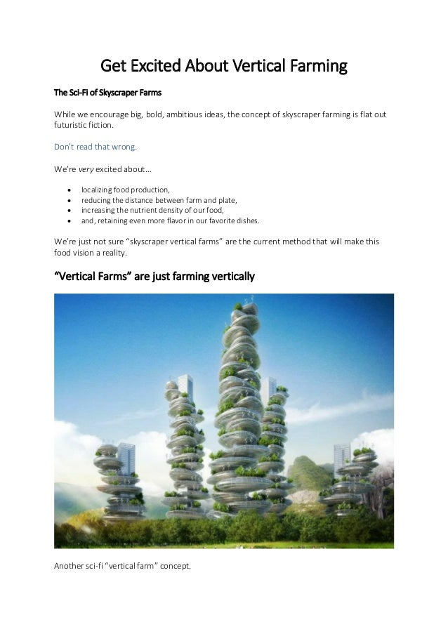 Get Excited About Vertical Farming The Sci-Fi of Skyscraper Farms While we encourage big, bold, ambitious ideas, the conce...