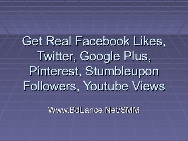 Get facebook likes twitter google plus pinterest stumbleupon follower youtube views at BdLance.Net