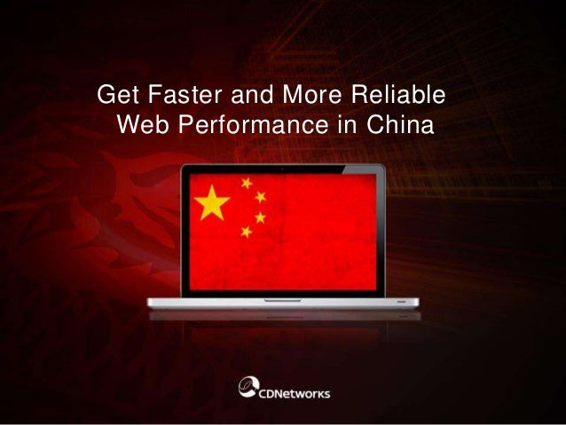 Get Faster and More Reliable Web Performance in China
