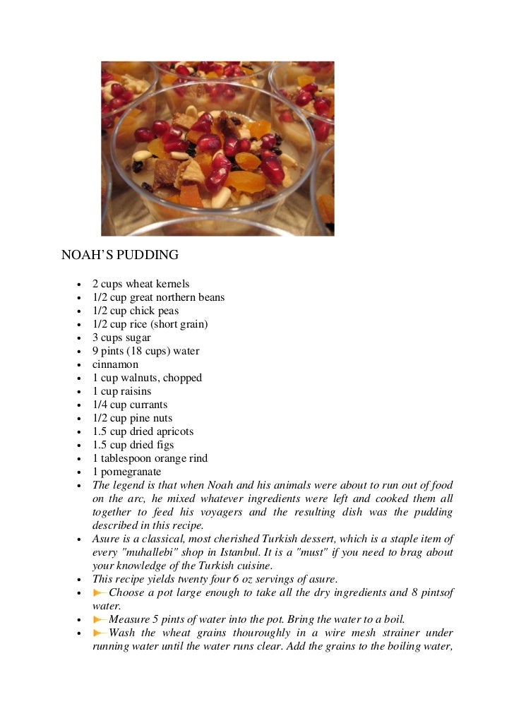 NOAH'S PUDDING •   2 cups wheat kernels •   1/2 cup great northern beans •   1/2 cup chick peas •   1/2 cup rice (short gr...