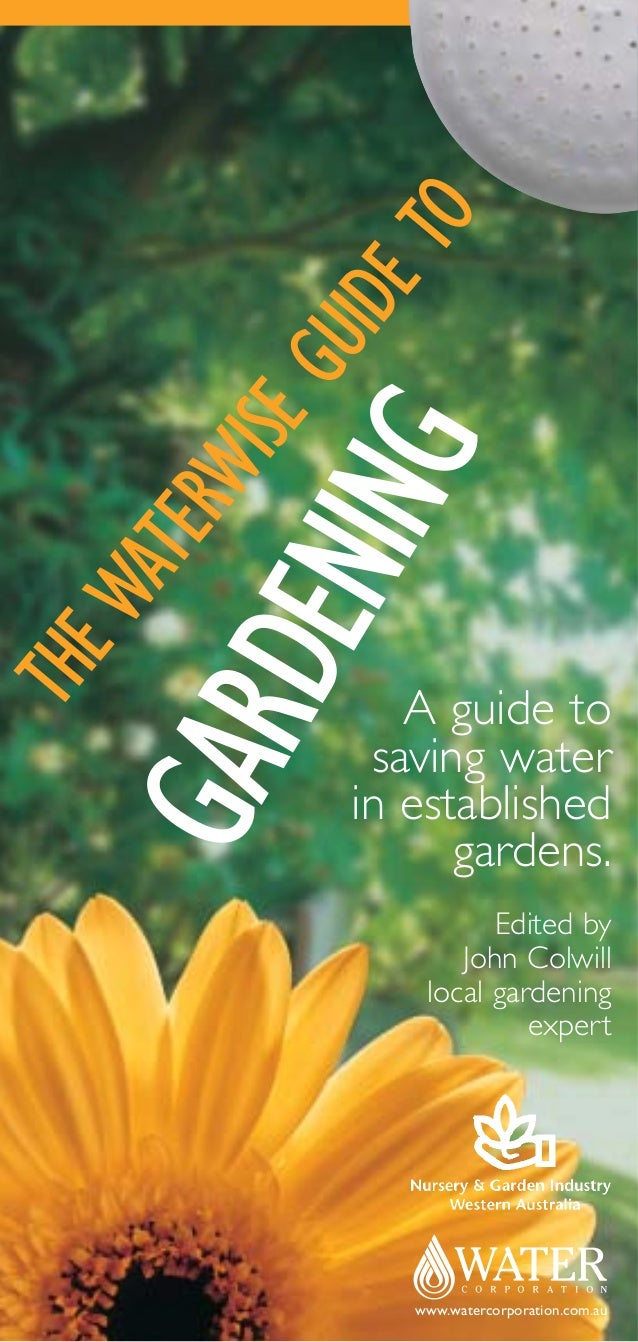Waterwise Guide to Gardening: A Guide to Saving Water in Established Gardens