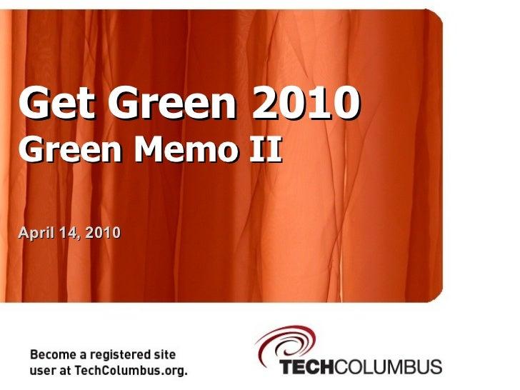 Get Green 2010 Green Memo II April 14, 2010
