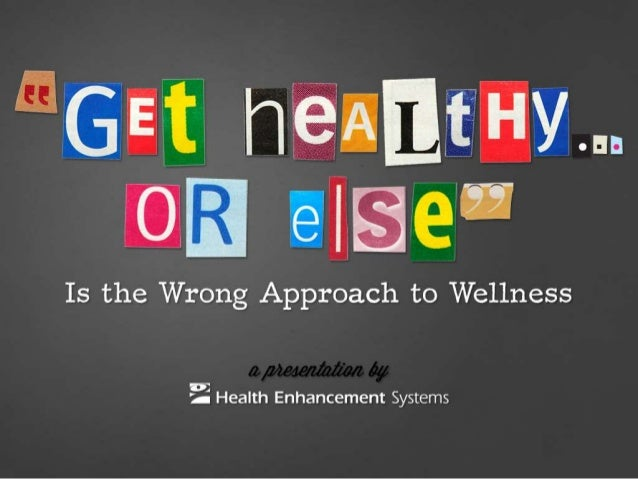 """""""Get Healthy... Or Else"""" Is the Wrong Approach to Wellness"""