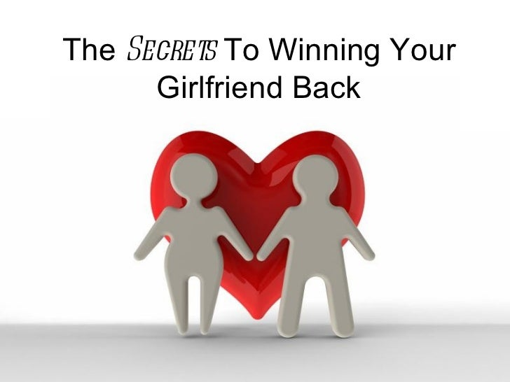 The Secrets To Winning Your      Girlfriend Back        Powerpoint Templates                               Page 1