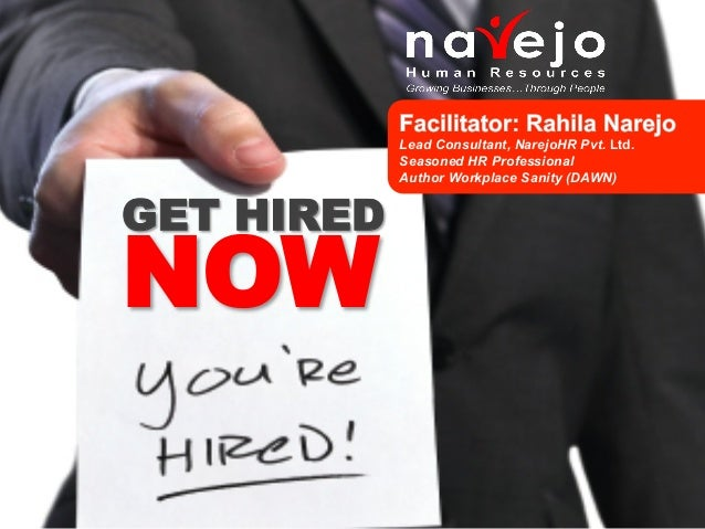 Lead Consultant, NarejoHR Pvt. Ltd.            Seasoned HR Professional            Author Workplace Sanity (DAWN)GET HIRED...