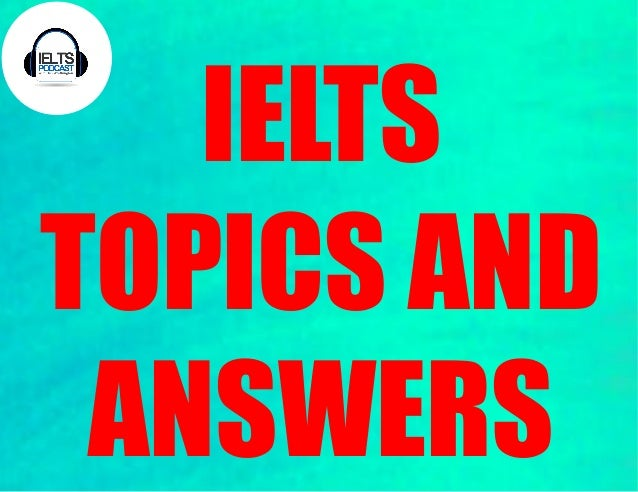 ielts essay topics with answers pdf Download ielts essay samples with 5 ebooks and it starts by introducing task 2 and then it provides some topics and sample answers master ielts essays pdf ebook.