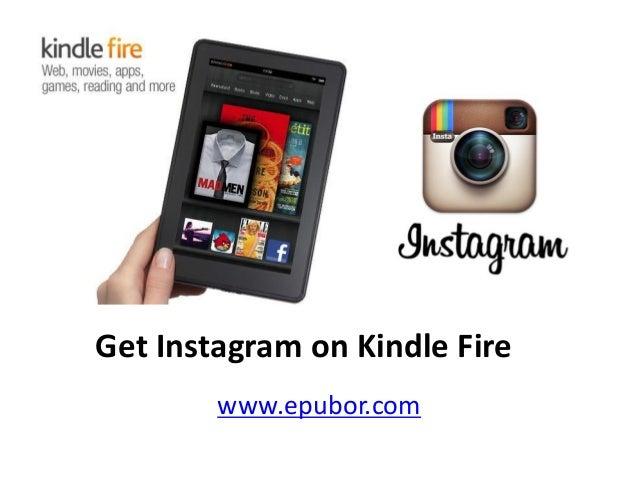 Get Instagram on Kindle Fire www.epubor.com
