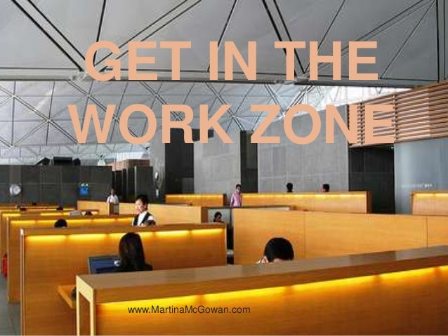 GET IN THE WORK ZONE  www.MartinaMcGowan.com