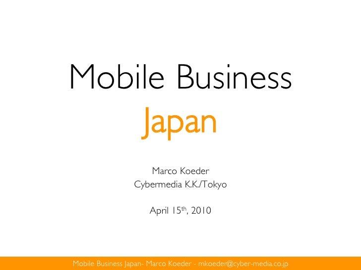 Mobile Business     Japan                     Marco Koeder                  Cybermedia K.K./Tokyo                        A...