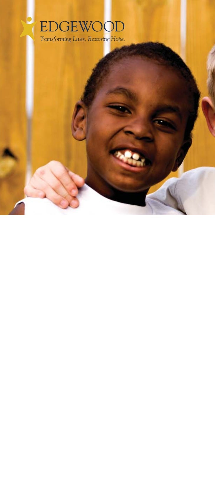 Help Edgewood buildbetter lives and brighterfutures for thousands ofSan Francisco Bay Areachildren and families.     Get I...