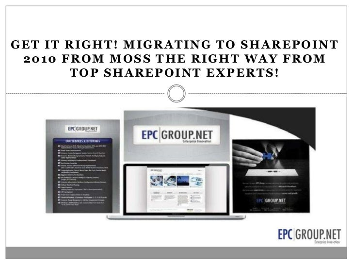 Get It Right-Migrating to SharePoint 2010 from MOSS the Right Way - EPC Group