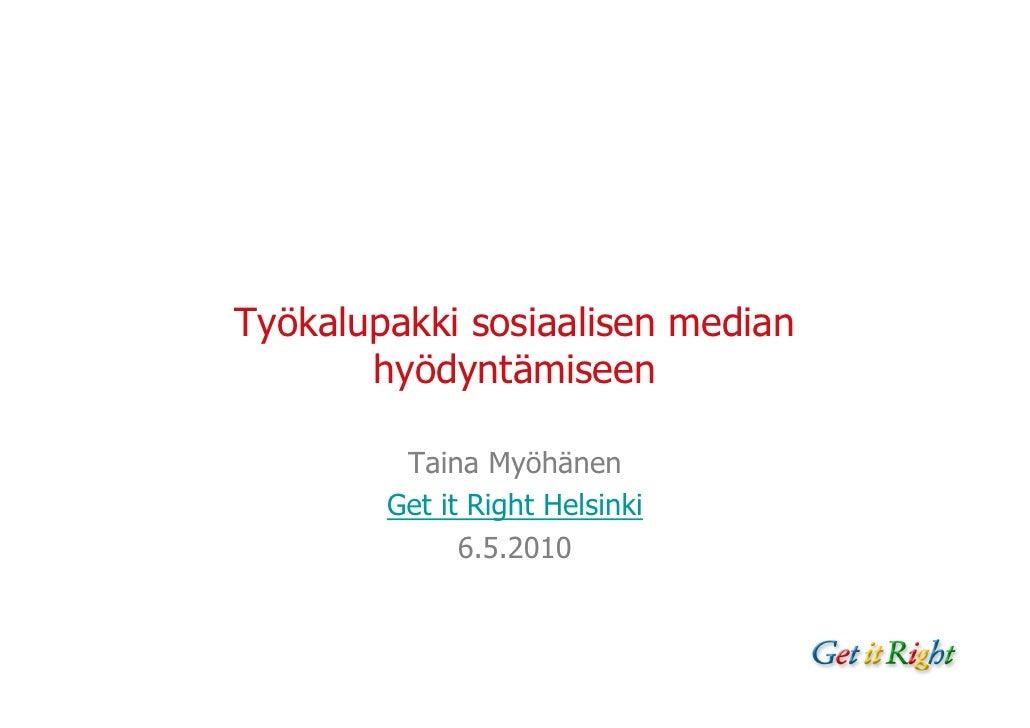 Get it Right, Taina Myöhänen: Sosiaalisen median työkalupakki