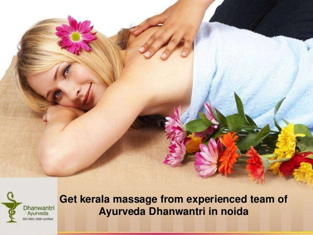 Get kerala massage from experienced team of Ayurveda Dhanwantri in noida